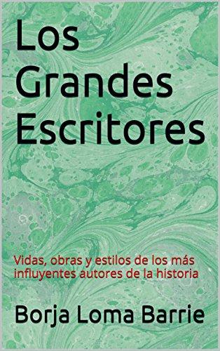 Los Grandes Escritores: Vidas, obras y estilos de los más ...