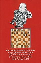 Blackmar Diemer Gambit Bogoljubow Variation 5...g6 Second Edition: A Chess Works Publication by Eric Schiller (2012-07-13)