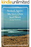 Stoked Again: My Very Own Surf Story