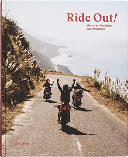 Ride Out! (DE): Motorrad-Roadtrips und Abenteuer (Road Motorrad Trip)