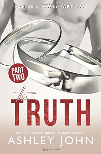 The Truth: Volume 2 (George & Harvey) by Ashley John (2015-04-20)