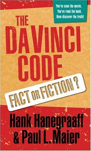 The Da Vinci Code: Fact or Fiction? by Hank Hanegraaff (2004-05-01)