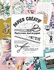 Papier créatif - Tout à créer, tout en papier !