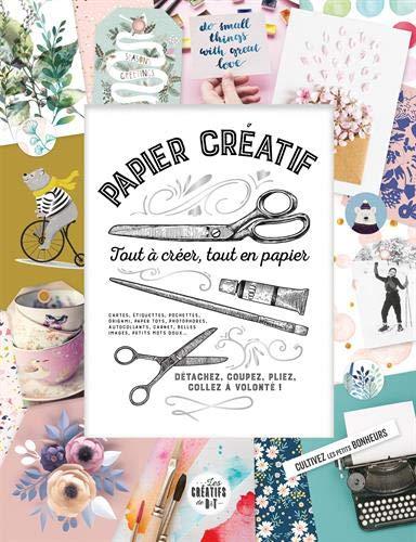 Papier créatif: tout à créer, tout en papier ! par Collectif