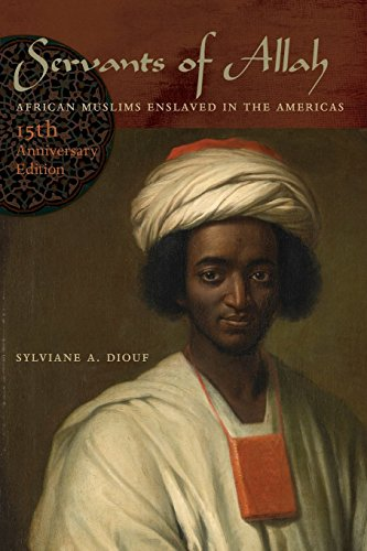 Servants of Allah: African Muslims Enslaved in the Americas, 15th Anniversary Edition by Sylviane A. Diouf (Special Edition, 4 Oct 2013) Paperback