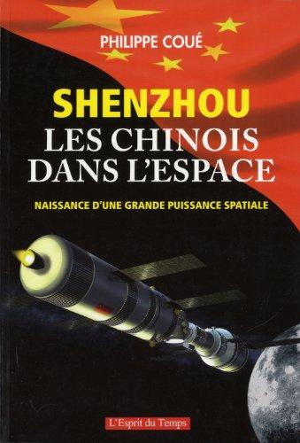 SHENZHOU - LES CHINOIS DANS L'ESPACE