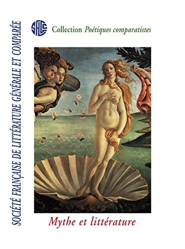 societe-francaise-de-litterature-generale-et-comparee-mythe-et-litterature-french-edition