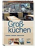 Großküchen: Planung - Entwurf - Einrichtung in