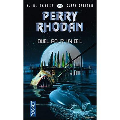 Perry Rhodan n°312 - Duel pour un œil
