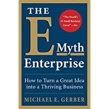 The E-Myth Enterprise: How to Turn a Great Idea into a Thriving Business (English Edition)