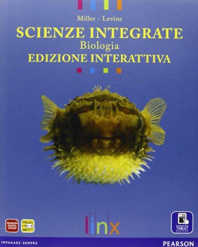 Scienze integrate. Biologia. Ediz. interattiva. Per le Scuole superiori. Con e-book. Con espansione online