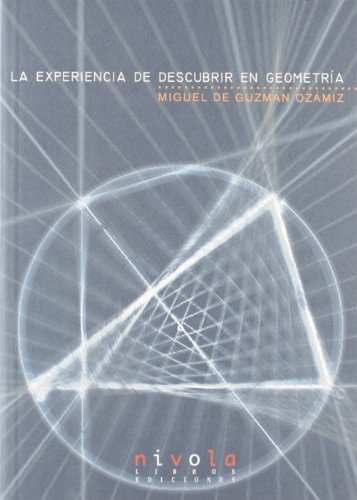 La experiencia de descubrir en geometría por Miguel de Guzmán Ozámiz