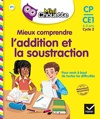 Mini Chouette - Mieux comprendre l'addition et la soustraction CP/CE1 6-8 ans par Albert Cohen