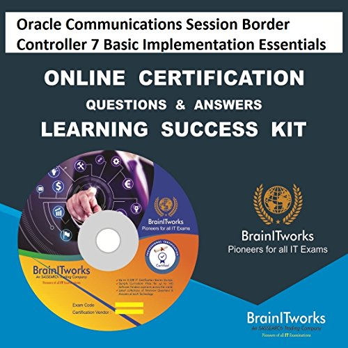 Oracle Communications Session Border Controller 7 Basic Implementation Essentials|  1Z0-404 Online Certification Learning Success Kit (Communication Controller)