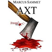 """Axt (""""Sterbe wohl..."""" 5)"""