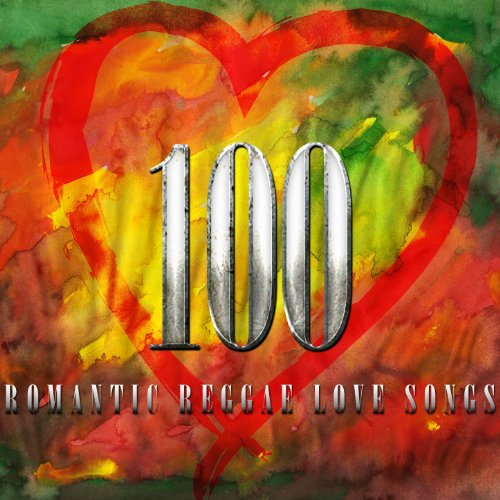 100 Romantic Reggae Love Songs