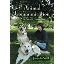 Animal Communication: Our Sacred Connection (English Edition)