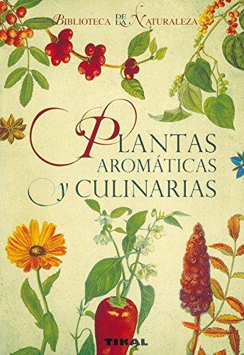 Plantas aromaticas y culinarias/ Aromatic and Culinary Herbs (Biblioteca de la naturaleza/ Nature Library) por Jan Kybal