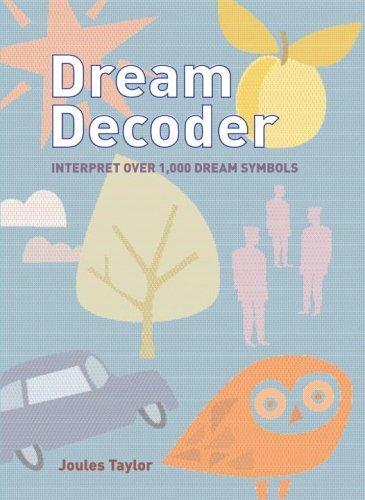 Dream Decoder: Interpret Over 1,000 Dream Symbols by Joules Taylor (2007-02-06)