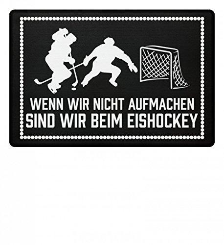 Hochwertige Fußmatte - Wenn wir nicht aufmachen sind wir beim Eishockey Geschenk Hockeyschläger Trikot Puck Mann Frau