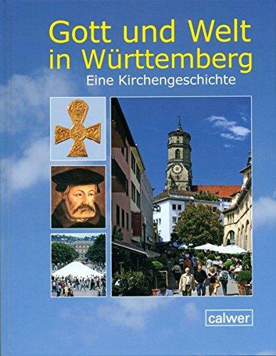 Gott und Welt in Württemberg 2. aktualisierte Auflage: in Verbindung mit dem Verein für württembergische Kirchengeschichte