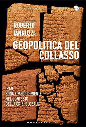 Geopolitica del collasso: Iran, Siria e Medio Oriente nel contesto della crisi globale