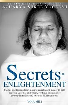 Secrets Of Enlightenment, Vol. I por Acharya Shree Yogeesh