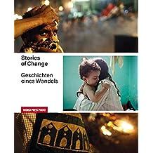 """Stories of Change - Geschichten eines Wandels: Der """"Arabische Frühling"""" in Bildern"""