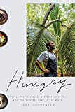 Hungry: Eating, Road-Tripping, and Risking It All with the Greatest Chef in the World (English Edition)