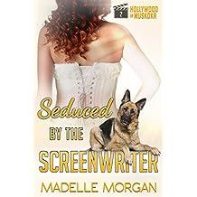 Seduced by the Screenwriter (Hollywood in Muskoka Book 2)