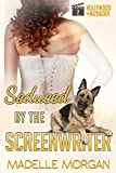 Seduced by the Screenwriter (Hollywood in Muskoka Book 2) by Madelle Morgan