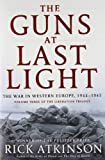 The Guns at Last Light: The War in Western Europe, 1944-1945 (The Liberation Trilogy) by Rick Atkinson (2013-05-14)