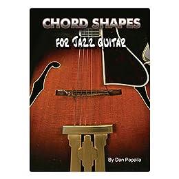 Chord Shapes for Jazz Guitar (E-Book Book 2013) (English Edition) par [Papaila, Dan]