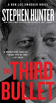The Third Bullet: A Bob Lee Swagger Novel by [Hunter, Stephen]