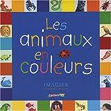 animaux en couleurs (Les) : imagier   Guiraud, Florence (1957-....). Auteur