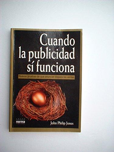 Cuando La Publicidad Si Funciona por John Jones