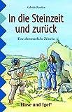 In die Steinzeit und zurück: Schulausgabe by Gabriele Beyerlein (2012-01-01) - Gabriele Beyerlein
