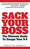 Sack Your Boss: Start A Business & Make Extra Money - Learn How To Create Multiple Streams of Passive Income from Online Business, Property Investing and Building A Personal Brand around your Passion