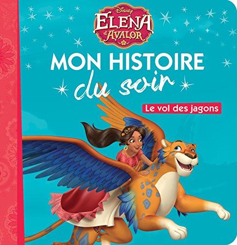 ELENA D'AVALOR - Mon Histoire du Soir - Le vol des jagons