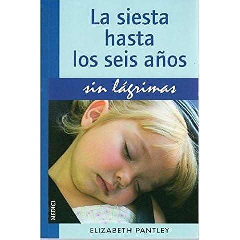 LA SIESTA HASTA 6 AÑOS.SIN LAGRIMAS (NIÑOS Y ADOLESCENTES)