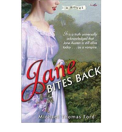 [(Jane Bites Back)] [Author: Michael Thomas Ford] published on (January, 2010)