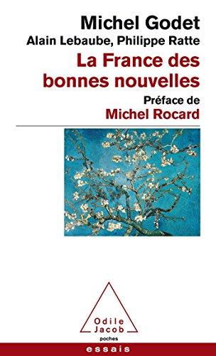 La France des bonnes nouvelles: Préface de Michel Rocard
