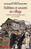 Rabbins et savants au village. L'étude des traditions populaires juives XIXe - XXe siècles