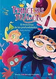 Princesas Dragón: El monstruo de las profundidades par  Pedro Mañas Romero