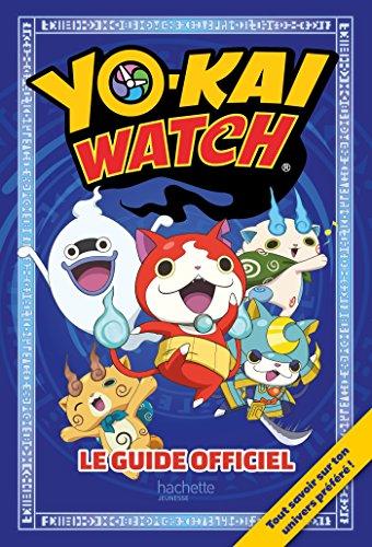 Yo-kaï Watch - Guide officiel par Collectif