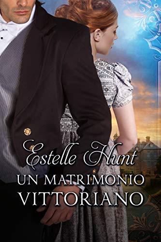 Un matrimonio vittoriano: Amori vittoriani Vol. 1 (Italian Edition)