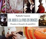 Telecharger Livres Un jour a la fois en images Pensees et beautes du quotidien (PDF,EPUB,MOBI) gratuits en Francaise