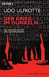 Der Krieg im Dunkeln: Die wahre Macht der Geheimdienste