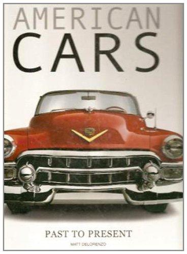 American cars. Ediz. illustrata: Past to Present (Genius. Scienza) por Matt DeLorenzo