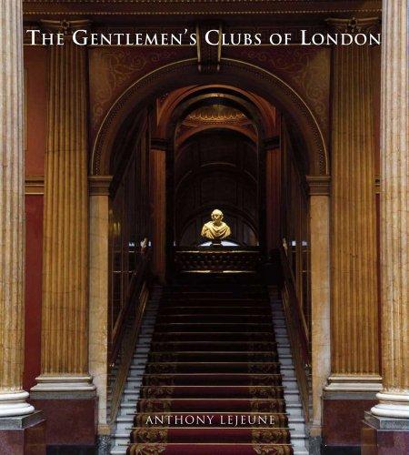 The Gentlemen's Clubs of London por Anthony Lejeune